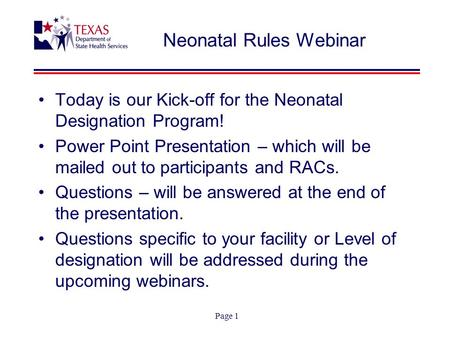 Neonatal Rules Webinar Today is our Kick-off for the Neonatal Designation Program! Power Point Presentation – which will be mailed out to participants.