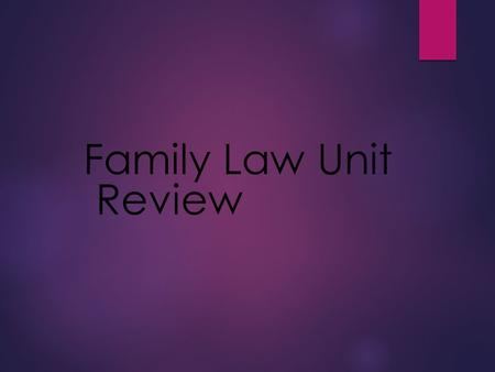 Family Law Unit Review. The Questions MarriageKidsFoster Care & Adoption Separation & Divorce Child Custody $100 $200 $300 $400 $500.