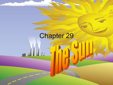 Chapter 29. Sec 1 Structure of the sun People believed the sun's energy came from fire They believed the sun burned some type of fuel to produce energy.