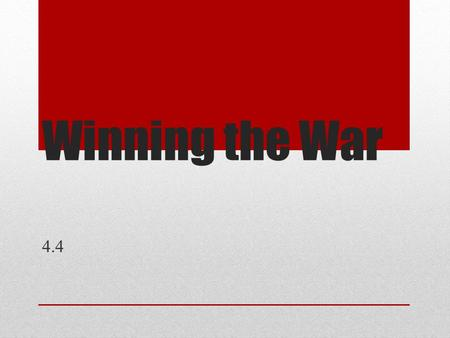 Winning the War 4.4. Big Ideas MAIN IDEA: Strategic victories in the South and at Yorktown enabled the Americans to defeat the British. WHY IT MATTERS.