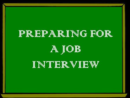 PREPARING FOR A JOB INTERVIEW. LEARNING OUTCOME 1)Prepare for personal presentation (outfits, grooming and accessories) 2)Prepare an effective introduction.