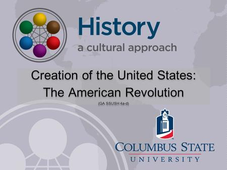 Creation of the United States: The American Revolution (GA SSUSH 4a-d)