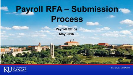Payroll RFA – Submission Process Payroll Office May 2016.