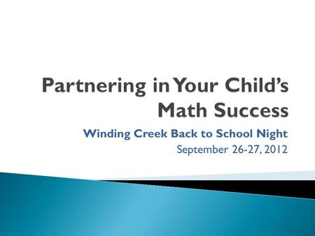 Winding Creek Back to School Night September 26-27, 2012.