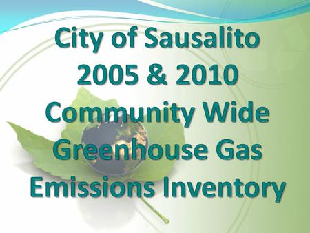 3. Background Resolution No 4935- Adopted February 26, 2008 Sausalito joins ICLEI – Local Governments for Sustainability.  City pledged to take a leadership.