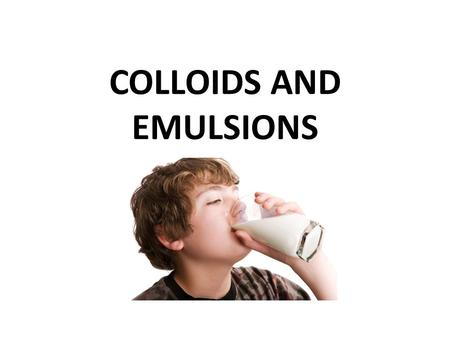 COLLOIDS AND EMULSIONS
