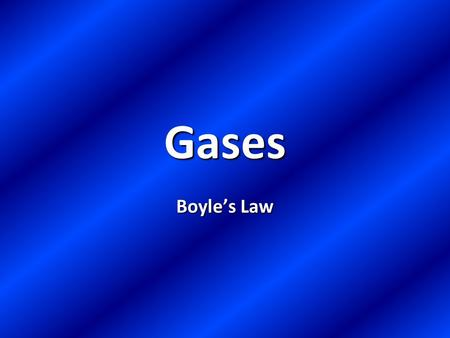 Gases Boyle's Law. As the volume of a gas increases, the pressure decreases. –Temperature remains constant.