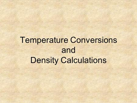 Temperature Conversions and Density Calculations.
