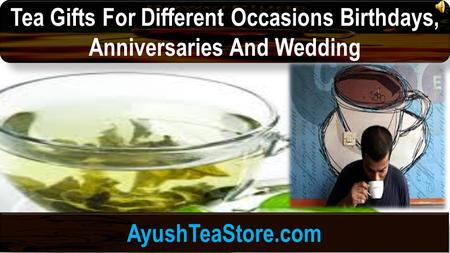 Tea Gifts For Different Occasions Birthdays, Anniversaries And Wedding AyushTeaStore.com.