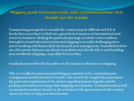 Shipping goods to foreign lands some recommendations that should save the trouble