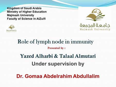 Kingdom of Saudi Arabia Ministry of Higher Education Majmaah University Faculty of Science in AlZulfi Presented by : Yazed Alharbi & Talaal Almutari Under.