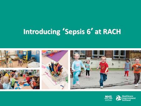 Introducing 'Sepsis 6' at RACH. Important definitions SIRS Sepsis Severe sepsis Septic shock.