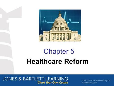 Chapter 5 Healthcare Reform. Objectives After studying this chapter the student should be able to: Describe the expansion of healthcare insurance under.