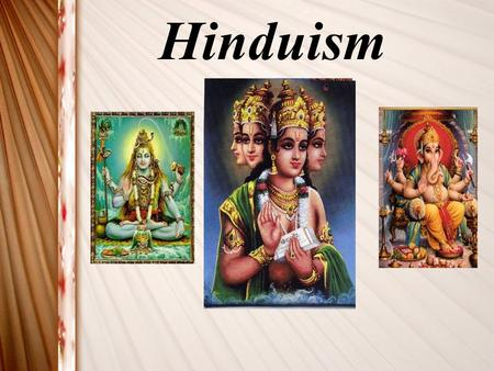 Hinduism. History Hinduism is a religion that began in India. The religion dates back to 1500 B.C., making it the worlds oldest religion. There are 750.