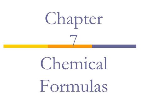 Chapter 7 Chemical Formulas. Chemical Formulas and Names  Subscripts: Indicate the number of each atom in a formula  Hydrocarbons: molecular compounds.