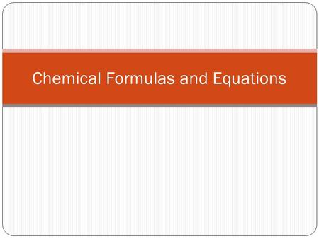 Chemical Formulas and Equations. Parts of a formula Coefficient: the number in front of the symbol, which tells you how many molecules there are. Subscript: