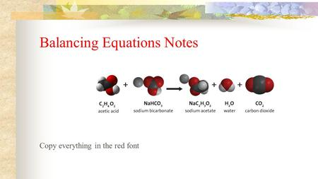 Balancing Equations Notes Copy everything in the red font.