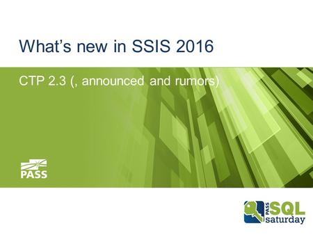 What's new in SSIS 2016 CTP 2.3 (, announced and rumors)