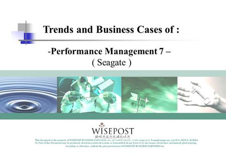-Performance Management 7 – ( Seagate ) Trends and Business Cases of :