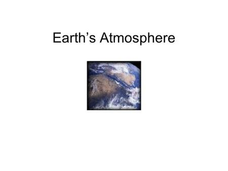 Earth's Atmosphere. I. 3 Main Features of the Earth 1. Lithosphere a. Solid layer of the Earth's crust. b. Land Layer 2. Hydrosphere a. Water Layer b.