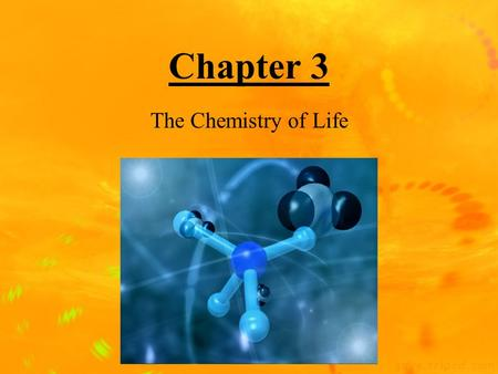 Chapter 3 The Chemistry of Life Atoms Atoms- the smallest particles that make up all matter –Protons(+): –Protons(+): positively charged particles found.