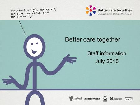 Better care together Staff information July 2015.