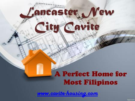Lancaster New City Cavite A Perfect Home for Most Filipinos www.cavite-housing.com.