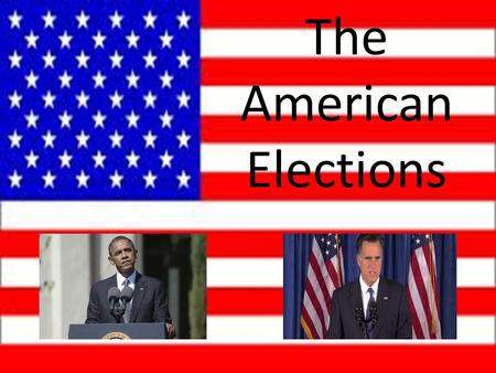 The American Elections. The american elections are every four years and the Constitution of THE United States of America defineS the law for the best.