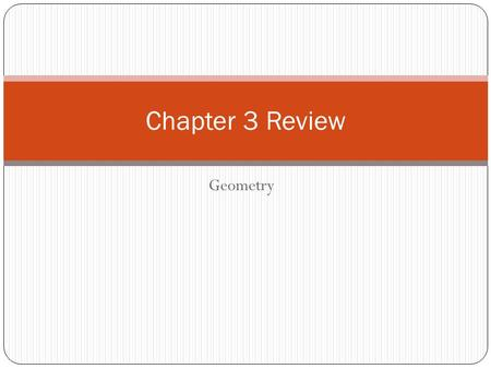 Geometry Chapter 3 Review. #1 A CD B #2 AB C D #3 A B C D.