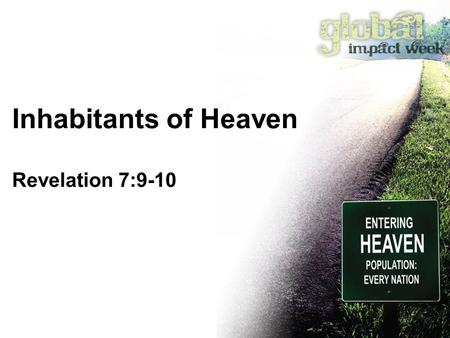 Inhabitants of Heaven Revelation 7:9-10. Family PIC.