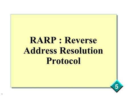 1 5 RARP : Reverse Address Resolution Protocol. 2 5 Introduction How does a diskless station gets it's IP-address for loading it's operating system over.