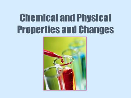 Chemical and Physical Properties and Changes. All substances have physical properties and chemical properties. Example: A log's physical properties would.