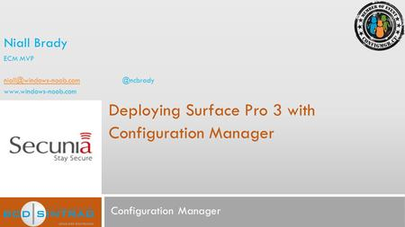 Configuration Manager Deploying Surface Pro 3 with Configuration Manager Niall Brady ECM MVP