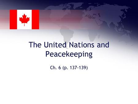 The United Nations and Peacekeeping Ch. 6 (p. 137-139)