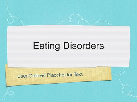 User-Defined Placeholder Text Eating Disorders. 7 year old diet.