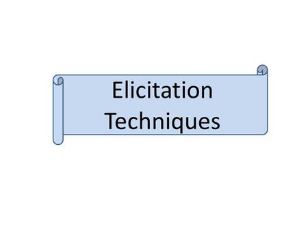 Elicitation Techniques Questioning is the most effective activation technique used in teaching, mainly within initiation-Response- feedback pattern.