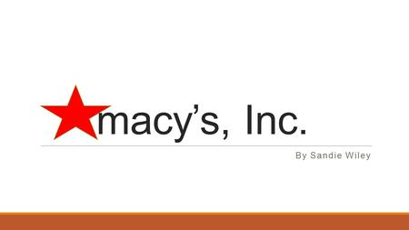 Macy's, Inc. By Sandie Wiley. Macy's, Inc. is one of the nation's premier omnichannel retailers, with fiscal 2014 sales of $28.1 billion. The company.
