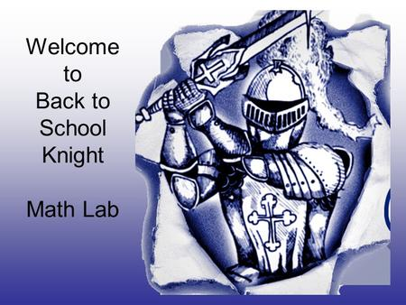 Welcome to Back to School Knight Math Lab. Contact Information Mrs. Annette Winterrowd Phone259-5257.