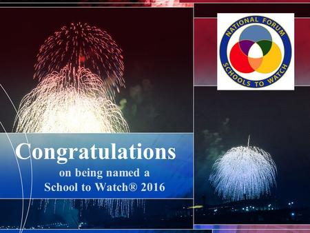 Congratulations on being named a School to Watch® 2016.