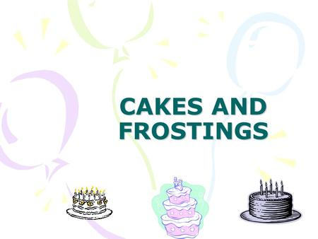 CAKES AND FROSTINGS. BUTTER CREAM FROSTINGS Butter, emulsified shortening and fondant are the ingredients that are combined to prepare GERMAN butter cream.