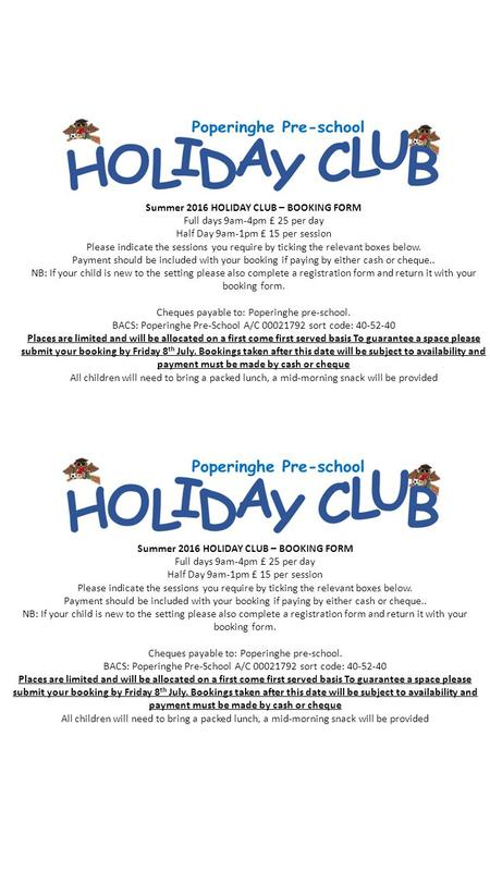 Summer 2016 HOLIDAY CLUB – BOOKING FORM Full days 9am-4pm £ 25 per day Half Day 9am-1pm £ 15 per session Please indicate the sessions you require by ticking.