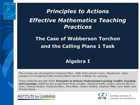 Principles to Actions Effective Mathematics Teaching Practices The Case of Wobberson Torchon and the Calling Plans 1 Task Algebra I Principles to Actions.