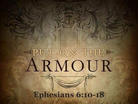 Ephesians 6:10-18. Before we can be Ready for Battle, We must make sure we are on the Right Side.