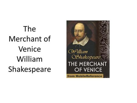 The Merchant of Venice William Shakespeare. Mercy vs. Revenge.