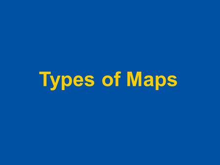 Types of Maps Cartography is the science of mapmaking. For thousands of years, people have used maps to define borders and to find places. What is a.