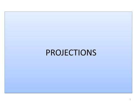 PROJECTIONS PROJECTIONS 1. Transform 3D objects on to a 2D plane using projections 2 types of projections Perspective Parallel In parallel projection,