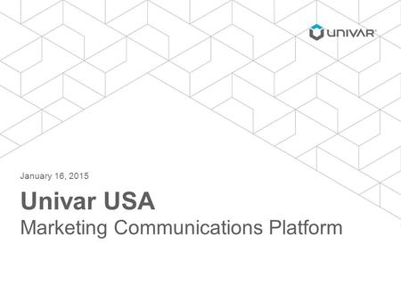 Univar USA Marketing Communications Platform January 16, 2015.