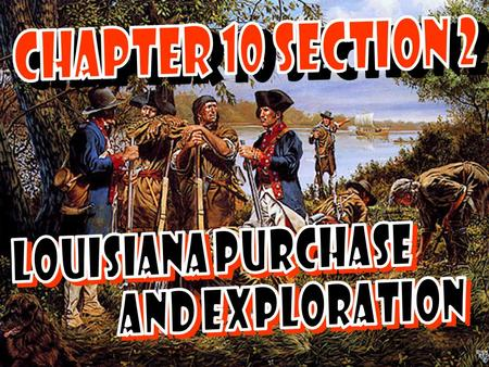 Main Idea Why It Matters Now Thirteen more states were eventually organized on the land acquired by the Louisiana Purchase. Jefferson purchased the Louisiana.
