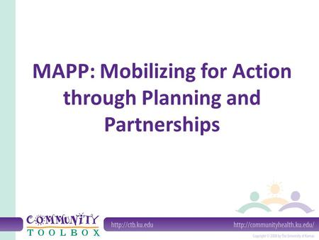 MAPP: Mobilizing for Action through Planning and Partnerships.