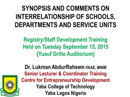 SYNOPSIS AND COMMENTS ON INTERRELATIONSHIP OF SCHOOLS, DEPARTMENTS AND SERVICE UNITS Registry/Staff Development Training Held on Tuesday September 15,